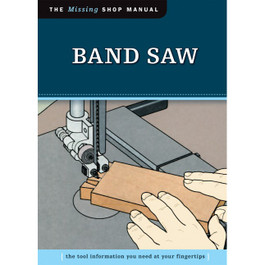 Band Saw (The Missing Shop Manual)