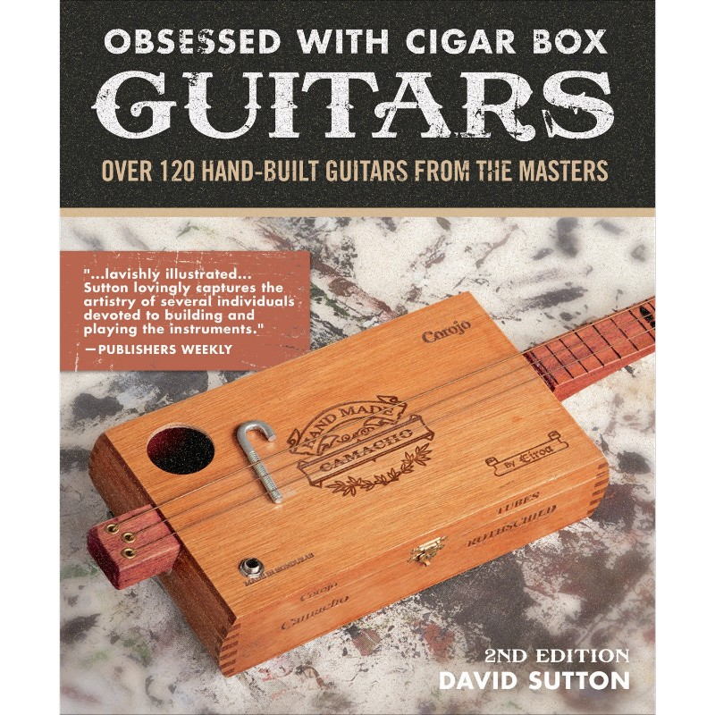 Obsessed with Cigar Box Guitars