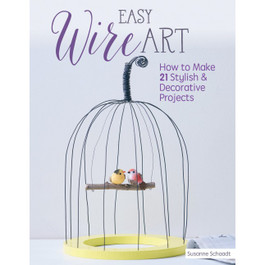 Easy Wire Art Book by Susanne S.