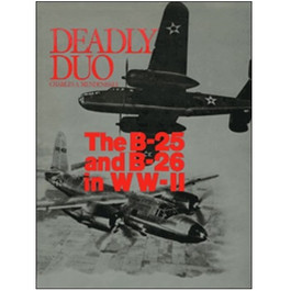 Deadly Duo: The B-25 and B-26 Book